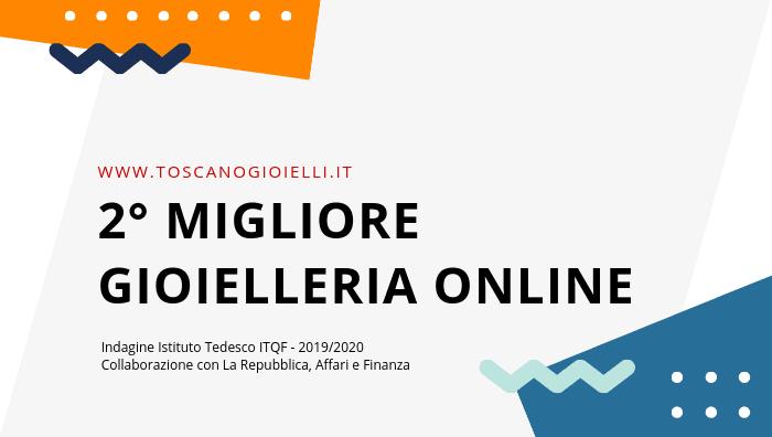 più vicino a Stati Uniti sporchi online buona consistenza Premio Top Shop Negozi Online 2019:2020 - Toscano Gioielli